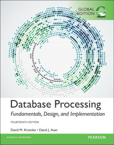 Database Processing: Fundamentals, Design and Implementation 14/E