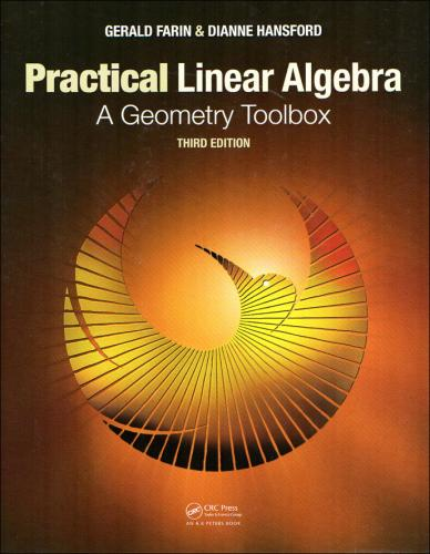 Practical Linear Algebra: A Geometry Toolbox 3/E