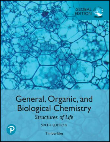 General, Organic, and Biological Chemistry: Structures of Life 6/E
