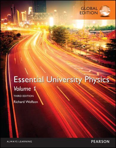 Essential University Physics: Volume 1, Global Edition, 3/E