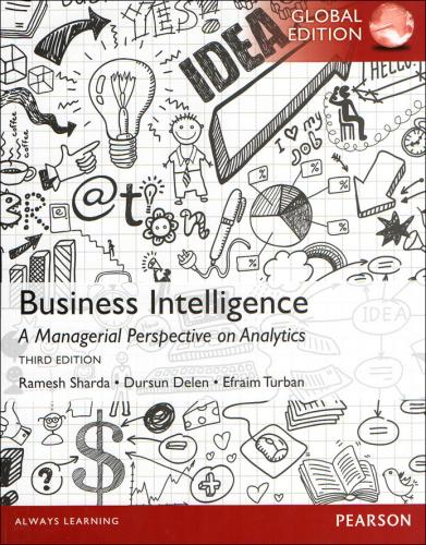 Business Intelligence: A Managerial Perspective on Analytics 3/E