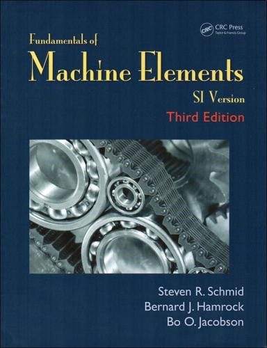 Fundamentals of Machine Elements 3/E (SI Version)