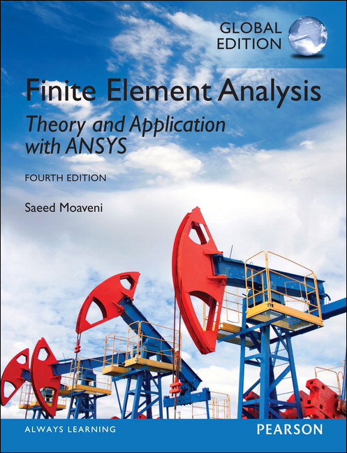 Finite Element Analysis: Theory and Application with ANSYS 4/E