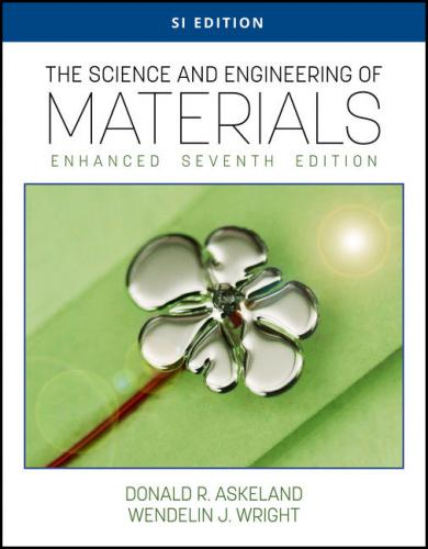 The Science and Engineering of Materials Enhanced 7/E (SI Edition)