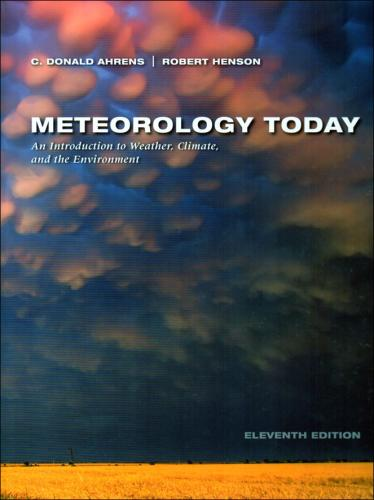 Meteorology Today: An Introduction to Weather, Climate, and the Environment 11/E