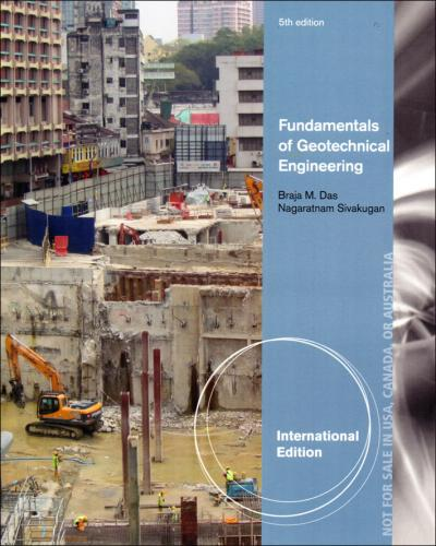 Fundamentals of Geotechnical Engineering 5/E