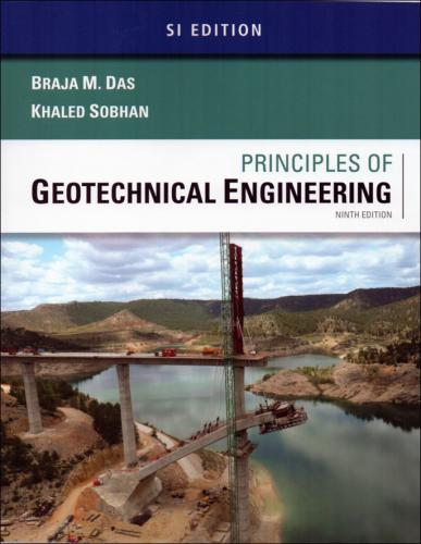 Principles of Geotechnical Engineering 9/E