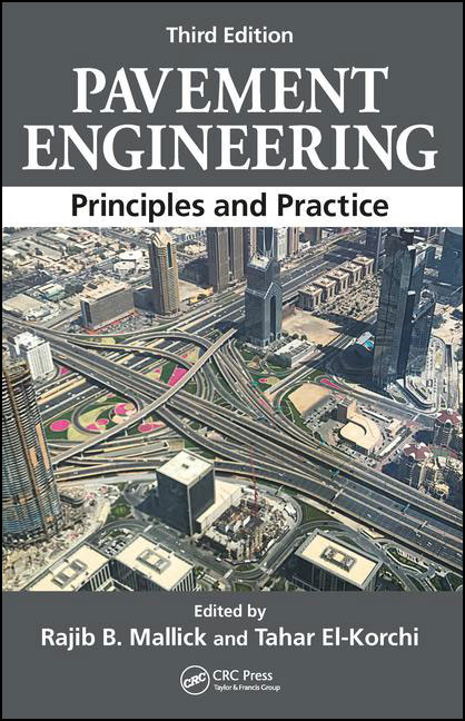 Pavement Engineering: Principles and Practice 3/E
